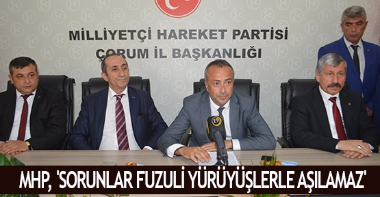 MHP, 'Sorunlar fuzuli yürüyüşlerle aşılamaz'