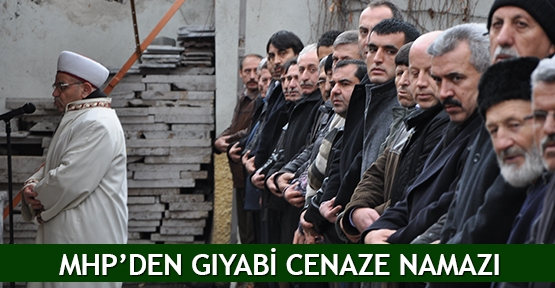 MHP'den gıyabi cenaze namazı
