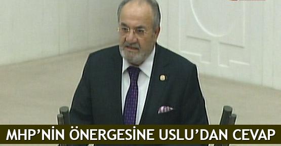 MHP'nin önergesine Uslu'dan cevap