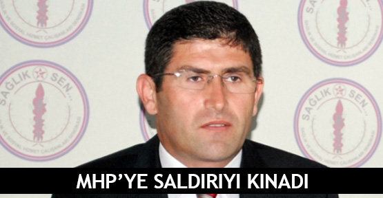 MHP'ye saldırıyı kınadı