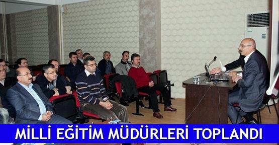 Milli Eğitim Müdürleri toplandı