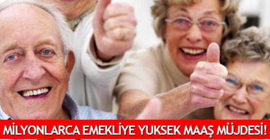 Milyonlarca emekliye yuksek maaş müjdesi!