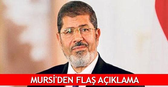 Mursi'den flaş açıklama
