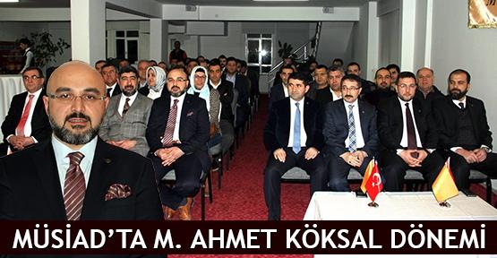 MÜSİAD'ta M. Ahmet Köksal dönemi