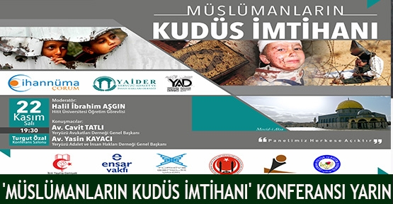 'Müslümanların Kudüs İmtihanı' konferansı yarın