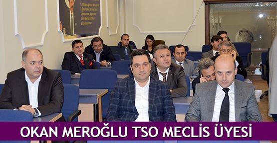 Okan Meroğlu TSO Meclis üyesi
