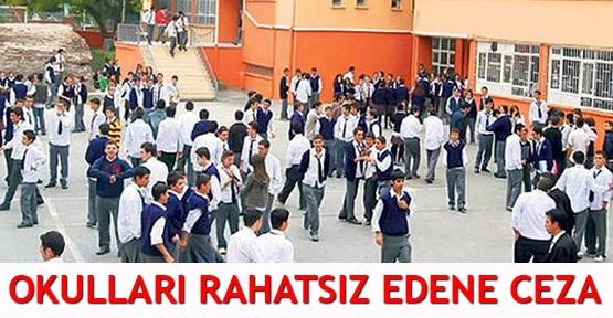 Okulları rahatsız edene ceza