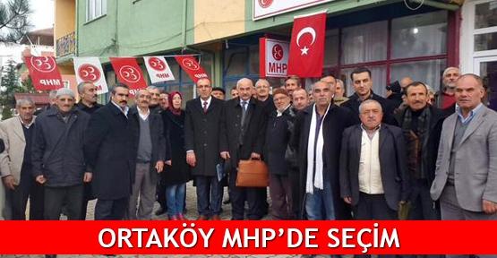 Ortaköy MHP'de seçim