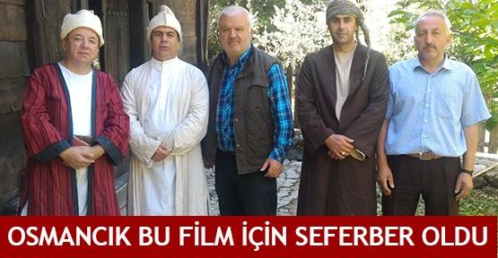 Osmancık bu film için seferber oldu