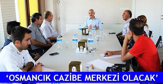 'Osmancık cazibe merkezi olacak'