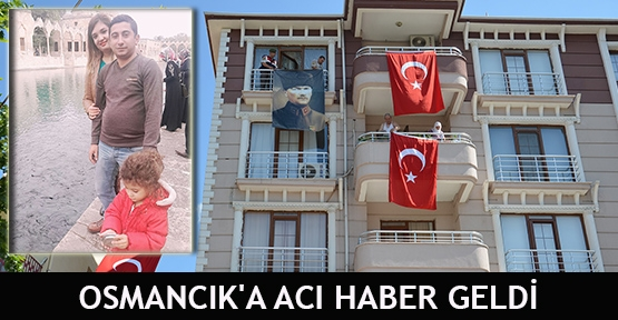Osmancık'a acı haber geldi