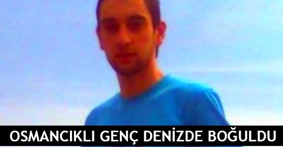 Osmancıklı Genç Denizde Boğuldu