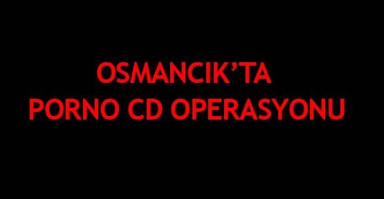 Osmancık'ta porno CD operasyonu