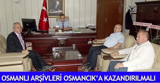 Osmanlı arşivleri Osmancık'a kazandırılmalı