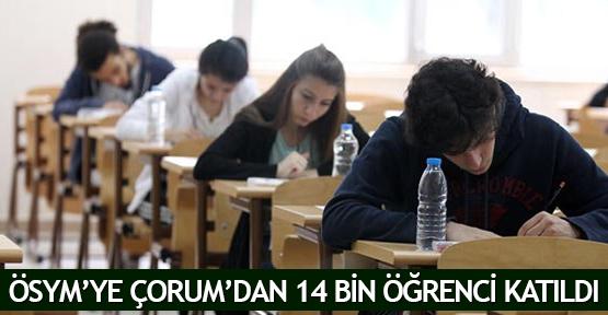 ÖSYM'ye Çorum'dan 14 bin öğrenci katıldı