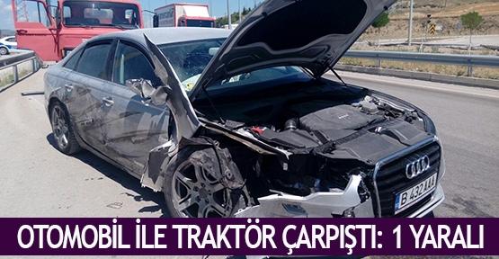 Otomobil ile traktör çarpıştı: 1 yaralı
