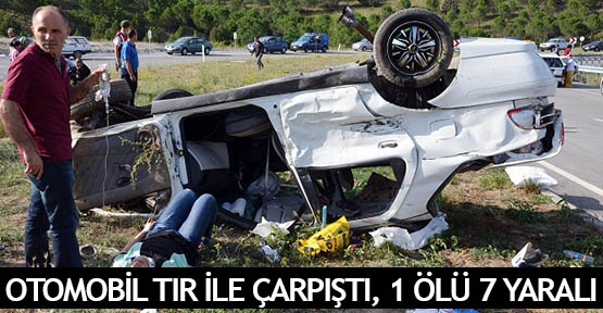 Otomobil tır ile çarpıştı, 1 ölü 7 yaralı