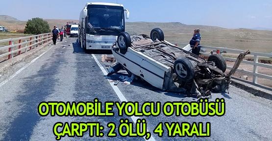 Otomobile yolcu otobüsü çarptı: 2 ölü, 4 yaralı