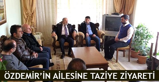 Özdemir'in ailesine taziye ziyareti