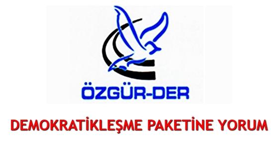 Özgür-Der demokratikleşme paketini yorumladı