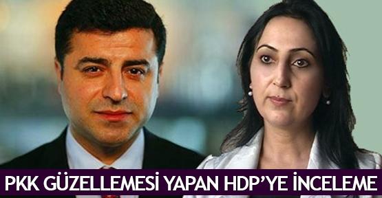 PKK güzellemesi yapan HDP'ye inceleme