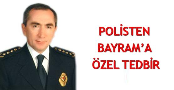 Polisten Bayram'a özel tedbir