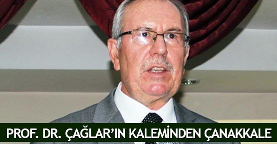 Prof. Dr. Çağlar'ın kaleminden Çanakkale