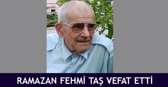 Ramazan Fehmi Taş vefat etti