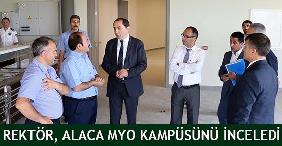 Rektör, Alaca MYO kampüsünü inceledi