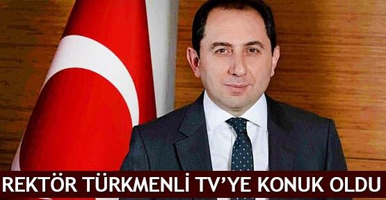 Rektör Türkmenli TV'ye konuk oldu