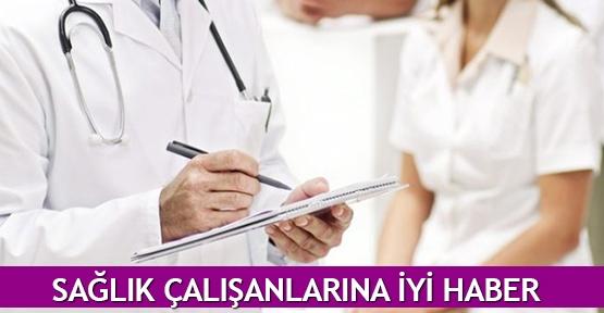 Sağlık çalışanlarına iyi haber