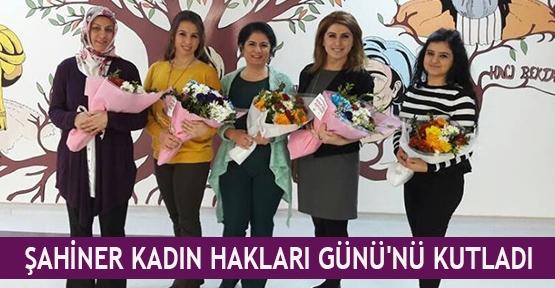 Şahiner, Kadın Hakları Günü'nü kutladı