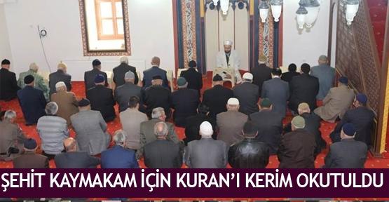 Şehit Kaymakam için Kuran'ı Kerim okutuldu