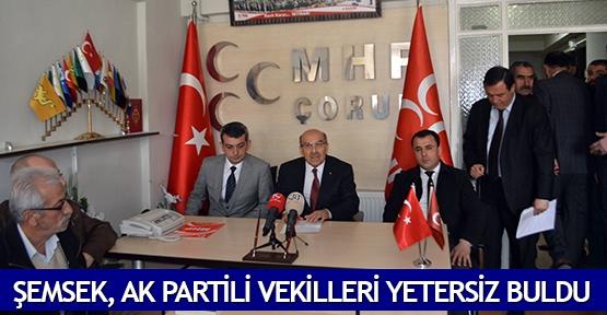 Şemsek, AK Partili vekilleri yetersiz buldu