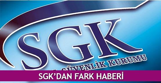 SGK'dan fark haberi