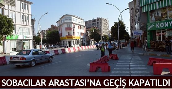 Sobacılar Arastası'na geçiş kapatıldı