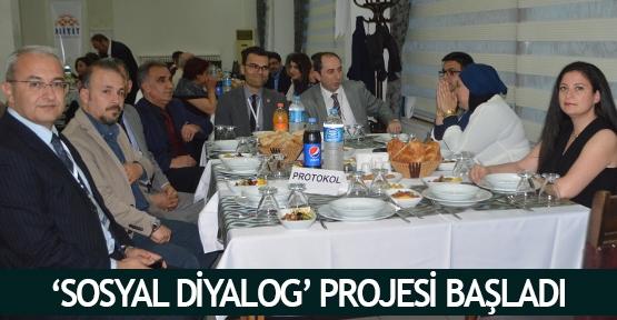 'Sosyal Diyalog' projesi başladı