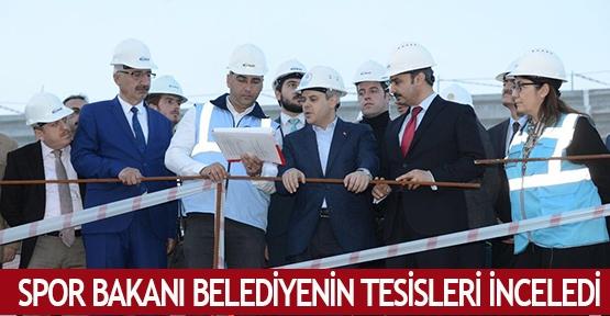 Spor Bakanı belediyenin tesisleri inceledi