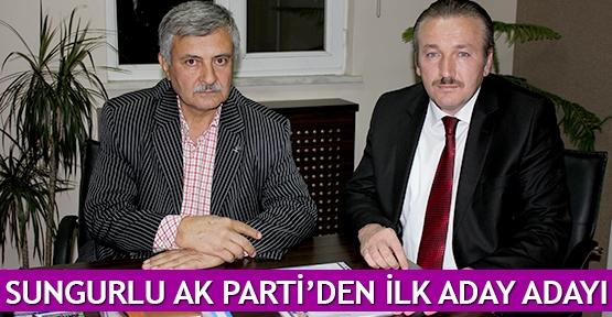 Sungurlu AK Parti'den ilk aday adayı