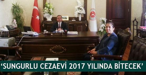 'Sungurlu Cezaevi 2017 yılında bitecek'