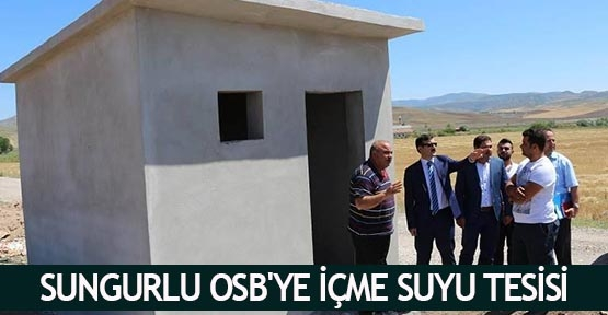 Sungurlu OSB'ye içme suyu tesisi
