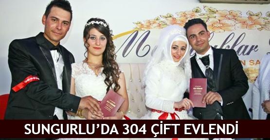 Sungurlu'da 304 çift evlendi