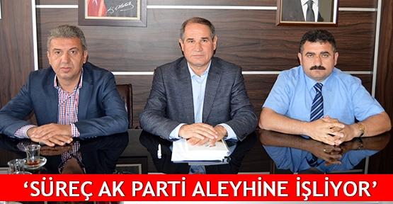'Süreç AK Parti aleyhine işliyor'