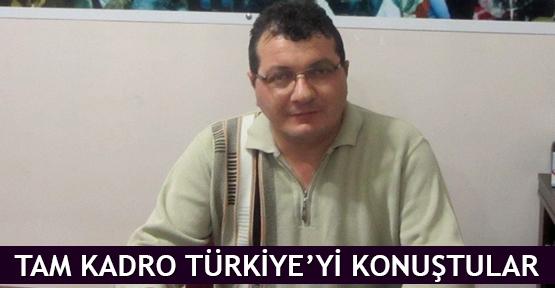 Tam kadro Türkiye'yi konuştular