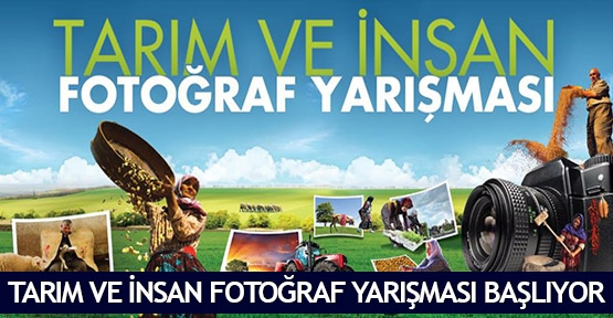 Tarım ve İnsan Fotoğraf Yarışması başlıyor