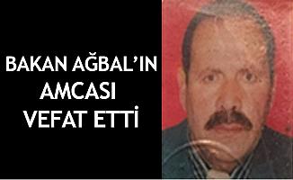 Bakan Ağbal'ın amcası vefat etti