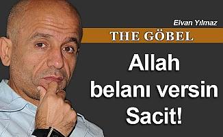Allah belanı versin Sacit!