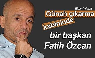 Günah çıkarma kabininde bir başkan, Fatih Özcan