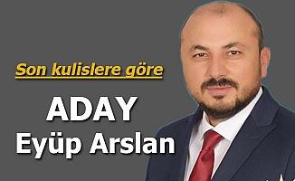 Kulislere göre aday Eyüp Arslan