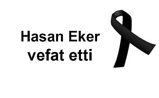 Hasan Eker vefat etti